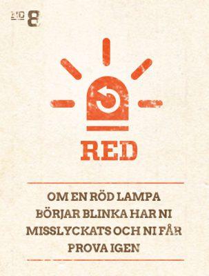 Om en röd lampa börjar blinka har ni misslyckats och ni får prova igen.
